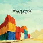 Trails and Ways, Pathology