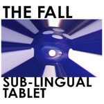 The Fall, Sub-Lingual Tablet