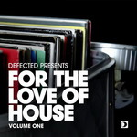 Various Artists, Defected Presents for the Love of House Volume 1 mp3