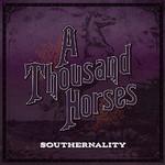 A Thousand Horses, Southernality