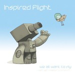 Inspired Flight, We All Want To Fly