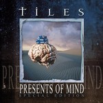 Tiles, Presents Of Mind