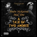 Andre Nickatina & Mac Dre, A Tale Of Two Andres