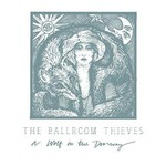 The Ballroom Thieves, A Wolf In The Doorway
