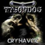 Tysondog, Cry Havoc