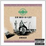 Sir Mix-A-Lot, Swass