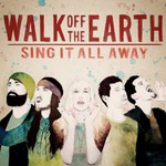 Walk Off the Earth, Sing It All Away