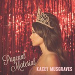 Kacey Musgraves, Pageant Material mp3
