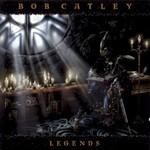 Bob Catley, Legends