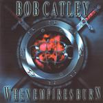 Bob Catley, When Empires Burn