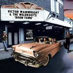 Victor Wainwright & The Wildroots, Boom Town