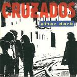 Cruzados, After Dark