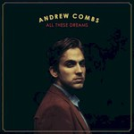 Andrew Combs, All These Dreams