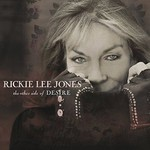 Rickie Lee Jones, The Other Side Of Desire