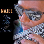 Najee, You, Me and Forever