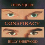 Chris Squire & Billy Sherwood, Conspiracy