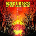 Brothers of the Sonic Cloth, Brothers of the Sonic Cloth