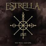 Estrella, We Will Go On