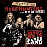 The Kentucky Headhunters with Johnnie Johnson, Meet Me In Bluesland