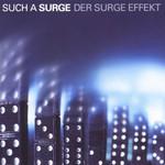 Such a Surge, Der Surge Effekt