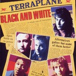 Terraplane, Black And White