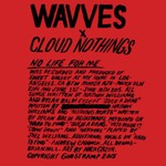Wavves x Cloud Nothings, No Life For Me