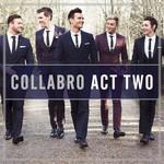Collabro, Act Two