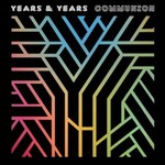 Years & Years, Communion
