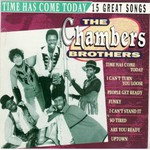 The Chambers Brothers, Time Has Come Today - 15 Great Songs