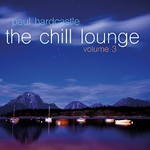 Paul Hardcastle, The Chill Lounge Volume 3
