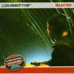 Pulsedriver, Selected