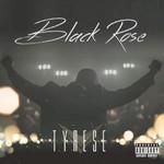 Tyrese, Black Rose