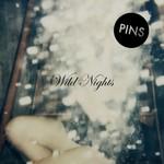 PINS, Wild Nights