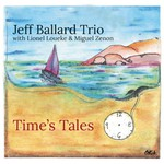 Jeff Ballard Trio, Time's Tales