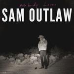 Sam Outlaw, Nobody Loves