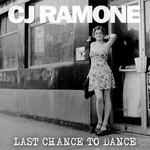 C.J. Ramone, Last Chance To Dance