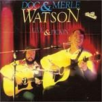 Doc & Merle Watson, Live & Pickin'