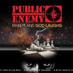 Public Enemy, Man Plans God Laughs
