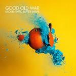 Good Old War, Broken Into Better Shape