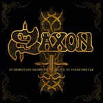 Saxon, St. George's Day Sacrifice - Live in Manchester