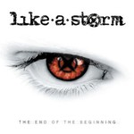 Like a Storm, The End Of The Beginning