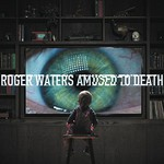 Roger Waters, Amused to Death (Remastered)