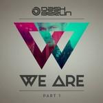 Dash Berlin, We Are Part 1