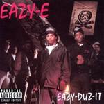 Eazy-E, Eazy-Duz-It