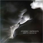 Steve Roach, Etheric Imprints
