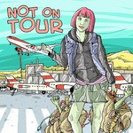 Not On Tour, Not On Tour