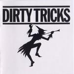 Dirty Tricks, Dirty Tricks