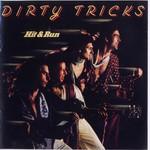 Dirty Tricks, Hit & Run