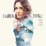 Lauren Daigle, How Can It Be