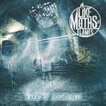 Like Moths to Flames, When We Don't Exist